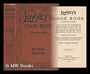 Lowney's Cook Book, Illustrated in Colors; a New Guide for the Housekeeper, Especially ...