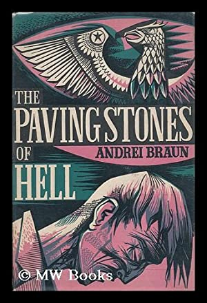 The paving stones of hell / by Andrei Braun; translated from the Polish by H. C. Stevens: ...