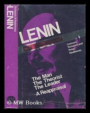 Lenin: the man, the theorist, the leader : a reappraisal / editors Leonard Schapiro and Peter ...