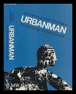 Urbanman: the psychology of urban survival. Edited: Helmer, John, and