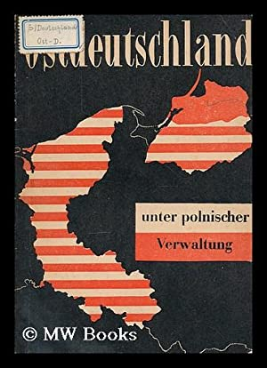 Ostdeutschland unter polnischer Verwaltung. Vortrage gehalten auf der Tagung des Steinbacher ...