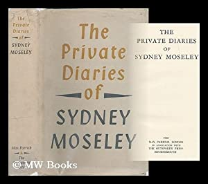 The private diaries of Sydney Moseley: Moseley, Sydney A.