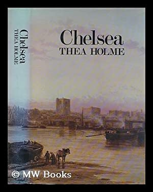 Chelsea / by Thea Holme: Holme, Thea (1907-?)