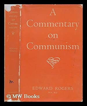 A commentary on communism : Edward Rogers: Rogers, Edward (1909- )