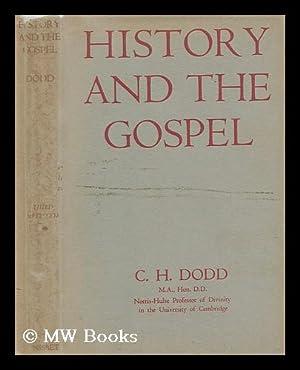 History of the gospel: Dodd, C. H (Charles Harold)