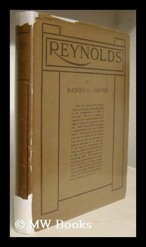 Reynolds / by Randall Davies ; containing: Davies, Randall 1866-1946)(