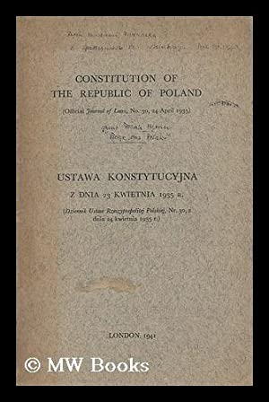 The Constitution of the Republic of Poland : Official Journal of Laws, No. 30, 24 April 1935 = ...