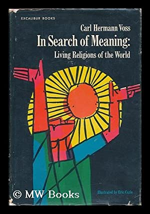 In search of meaning : living religions of the world / by Carl Hermann Voss: Voss, Carl ...