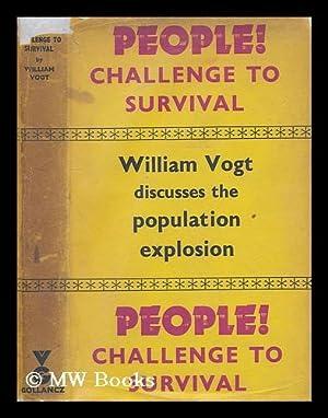 People! Challenge to survival: Vogt, William (1902-?)
