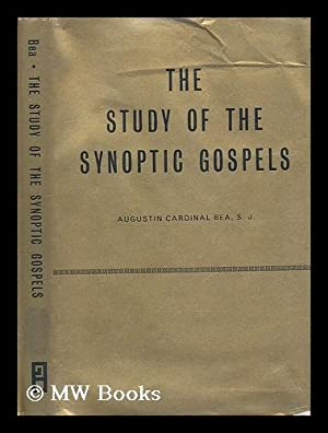 The study of the Synoptic Gospels : new approaches and outlooks / Augustin Bea ; English ...