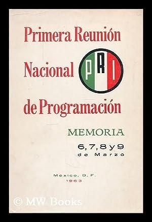 Primera reunion nacional de programacion : realizada en Mexico, D. F., los dias 6, 7, 8 y 9 de ...