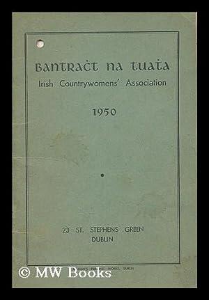 Bantracht na Tuatha : Irish Countrywomens Assocation, 1950: Irish Countrywomens' Association