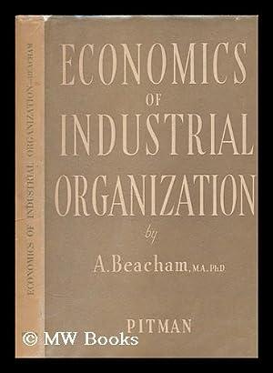 Economics of industrial organization: Beacham, A. (Arthur)