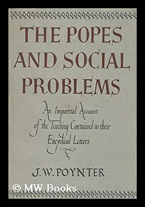 The popes and social problems : an impartial account of the teaching contained in their encyclical ...