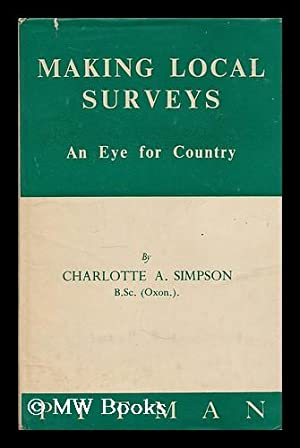 Making local surveys : an eye for country / by Charlotte A. Simpson: Simpson, Charlotte Alner