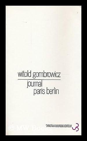 Journal Paris Berlin / traduit du polonais par Allan Kosko: Gombrowicz, Witold