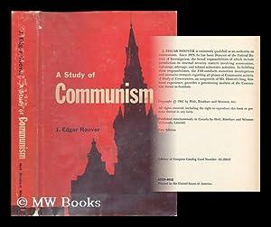 A study of communism / J. Edgar Hoover: Hoover, J. Edgar (John Edgar), (1895-1972)