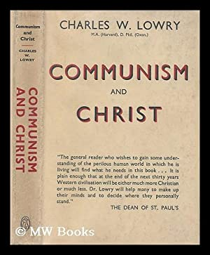 Communism and Christ: Lowry, Charles Wesley