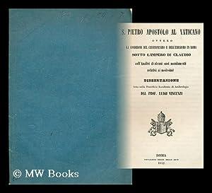 S. Pietro Apostolo al Vaticano ovvero la condizione del Christianesimo e dell' ebraismo in ...