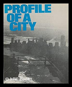 Profile of a city / prepared by members of the Economics Department, First National City Bank,...