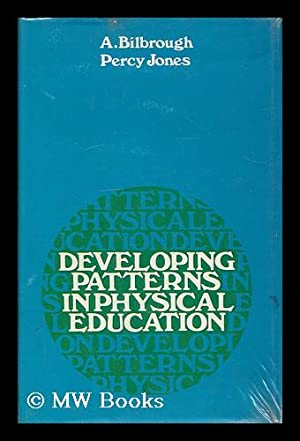 Developing patterns in physical education / [by]: Bilbrough, Albert