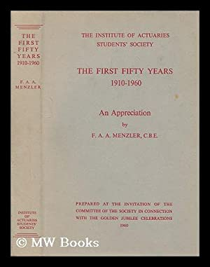 The first fifty years, 1910-1960 : an appreciation / by F.A.A. Menzler: Menzler, F. A. A. (...