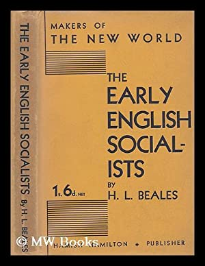 The early English socialists / by H. L. Beales: Beales, H. L. (Hugh Lancelot) (1889-?)