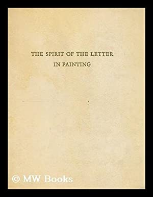 The Spirit of the Letter in Painting / translated from the French by James Emmons: Leymarie, ...