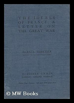 The Ideals of France: a Letter on the Great War: Sabatier, Paul