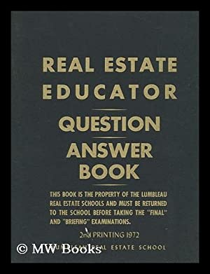 Real Estate Educator - Question, Answer Book: Lumbleau Real Estate School