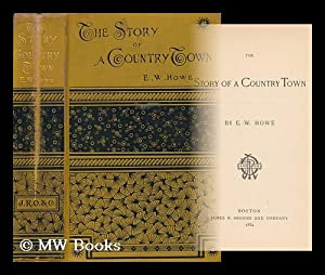 The Story of a Country Town, by E. W. Howe .: Howe, Edgar Watson (1853-1937)