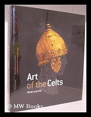 Art of the Celts : 700 BC to AD 700 / Felix Muller ; with contributions by Sabine Bolliger Schreyer...