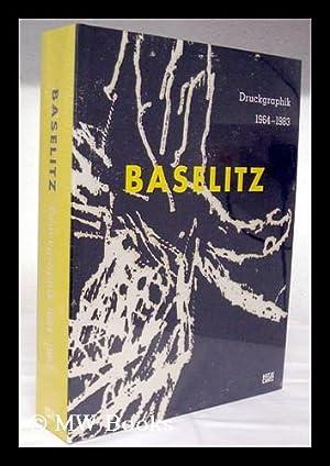 Georg Baselitz : Druckgraphik 1964-1983 : aus der Sammlung Herzog Franz von Bayern / herausgegeben ...