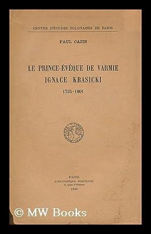 Le prince-eveque de Varmie, Ignace Krasicki : 1735-1801 / Paul Cazin: Cazin, Paul (1881-1963)
