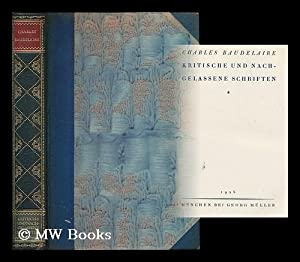 Kritische und nachgelassenen Schriften / Charles Baudelaire: Baudelaire, Charles (1821-1867)