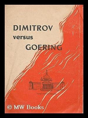 Dimitrov versus Goering: Dimitrov, Georgi. Goring, Hermann