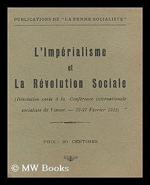 L'imperialisme et la revolution sociale : resolution votee a la Conference internationale ...