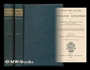Church work and life in English minsters / by Mackenzie E. C. Walcott: Walcott, Mackenzie E. C...