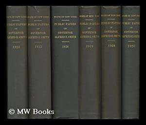 Public Papers of Alfred E. Smith - Forty-Seventh Governor of the State of New York - [6 Volumes - ...