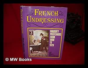 French Undressing : Naughty Postcards from 1900: Hammond, Paul (1947-)