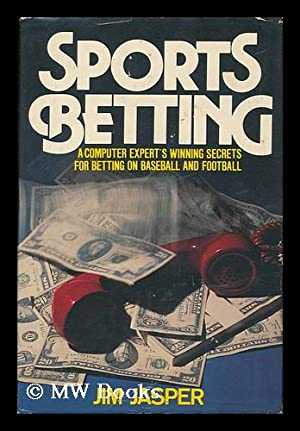 Sports Betting : a Computer Expert's Winning Secrets for Betting on Baseball and Football: ...