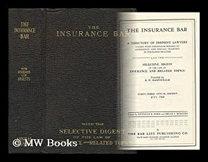 The Insurance Bar; a Directory of Eminent Lawyers . and the Selective Digest of the Law of ...