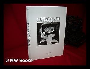 The Original Eye : Arbiters of Twentieth-Century: Core, Philip