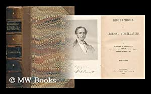Biographical and Critical Miscellanies / by William H. Prescott: Prescott, William H.
