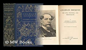 Charles Dickens, His Life, Writings, and Personality: Kitton, Frederic George (1856-1904)