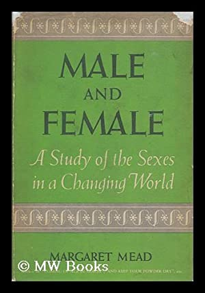 Male and Female, a Study of the: Mead, Margaret (1901-1978)