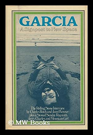 Garcia; the Rolling Stone Interview by Charles Reich and Jann Wenner. Plus a Stoned Sunday Rap with...