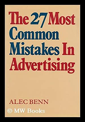 The 27 Most Common Mistakes in Advertising / Alec Benn: Benn, Alec (1918-)