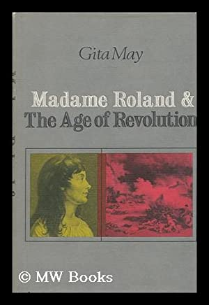 Madame Roland and the Age of Revolution: May, Gita