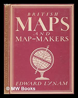 British maps and map-makers / Edward Lynam ; with 8 plates in colour and 22 illustrations in ...
